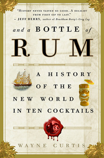 12e1nd-a-Bottle-of-Rum-by-Wayne-Curtis-Gear-Patrol